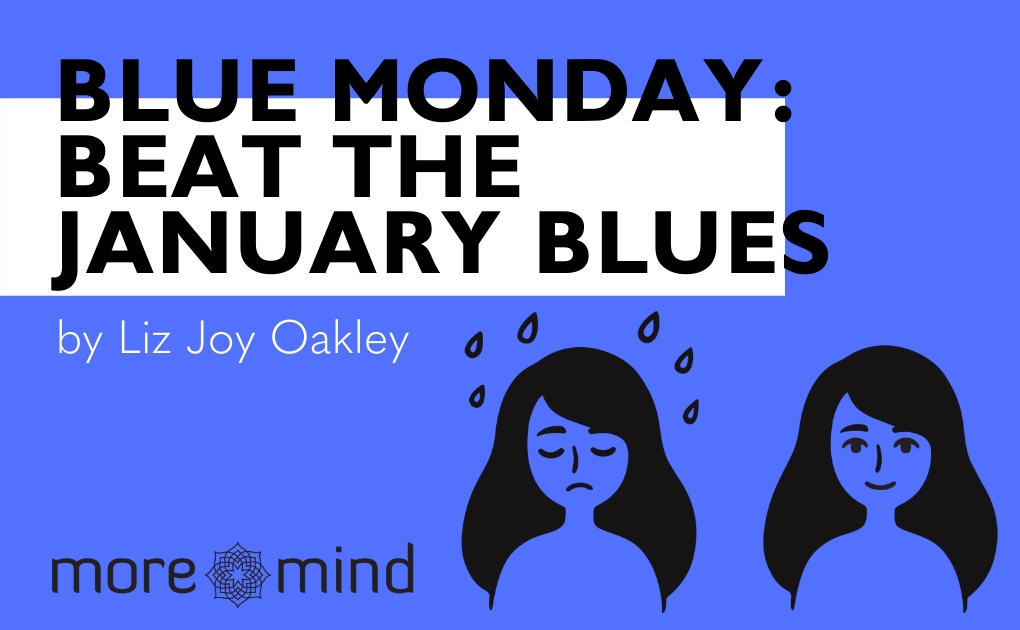 Blue Monday: How to survive the most depressing day of the year & beat the January Blues! 5 minute read