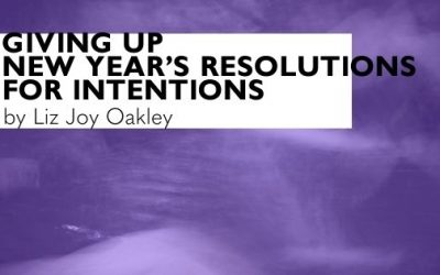 How to replace New Year's Resolutions with Sustainable Intentions  to support your Mind, Body & Spirit