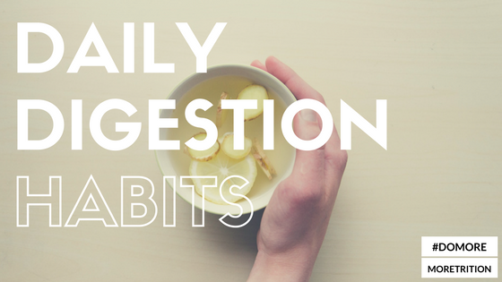 3 Daily Digestion Habits You Can Start Today